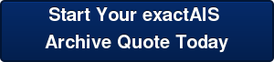 Start Your exactAIS  Archive Quote Today