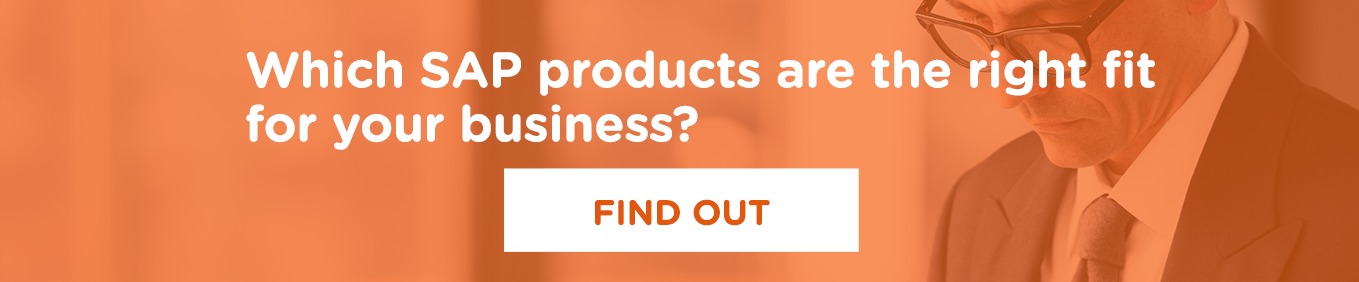 Which SAP products are the right fit for your business?
