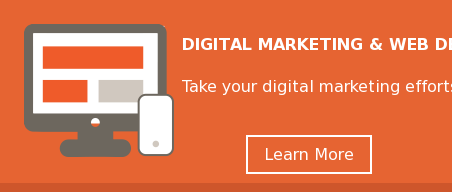 DIGITAL MARKETING & WEB DESIGN  Take your digital marketing efforts to the next level.  Learn More