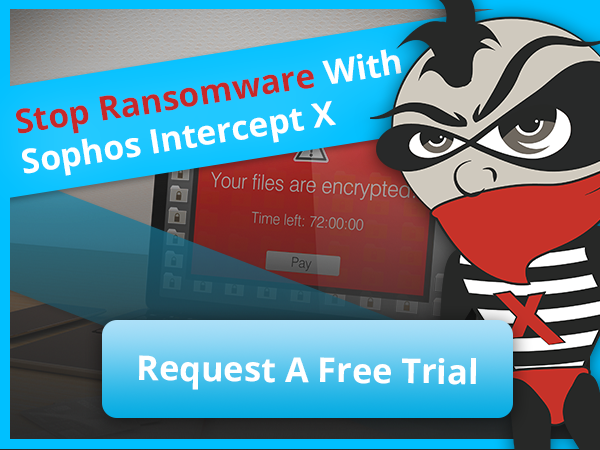Request A Free Trial of Sophos Intercept X