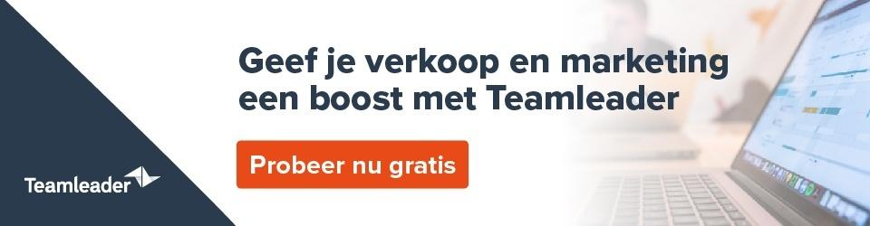 Geef je verkoop en marketing een boost met Teamleader - probeer nu gratis