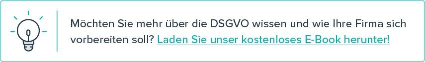 Möchten Sie mehr über die DSGVO wissen und wie Ihre Firma sich vorbereiten soll?Laden Sie unser kostenloses E-Book herunter!