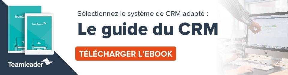 Trouvez l'outil de CRM idéal: le guide du CRM