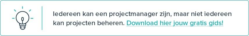 Iedereen kan een projectmanager zijn, maar niet iedereen kan projecten beheren. Download hier je gratis gids!