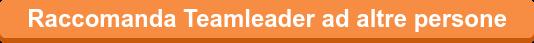 Raccomanda Teamleader ad altre persone
