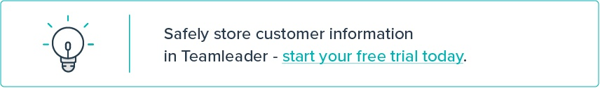 Safely store customer information in Teamleader - start your free trial today