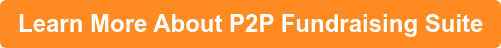 Learn More About P2P Fundraising Suite