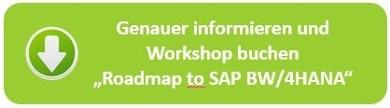 Genauer informieren und Workshop buchen Roadmap to SAP BW/4HANA