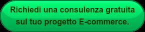 Richiedi una consulenza gratuita  sul tuo progetto E-commerce.