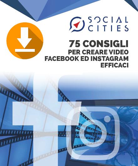 "Scarica l'ebook ""75 consigli per creare video Facebook ed Instagram efficaci"""