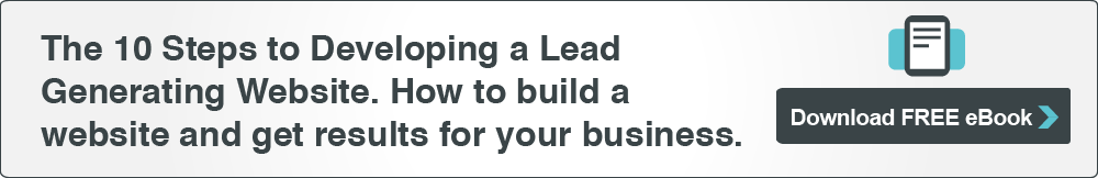 Download our free eBook - The 10 Steps to Developing a Lead Generating Website