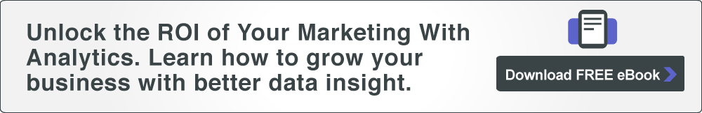Download Free eBook: How to Unlock the ROI of Your Marketing With Analytics