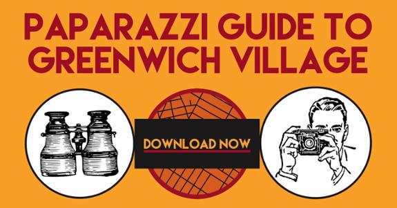 Paparazzi Guide to Greenwich Village