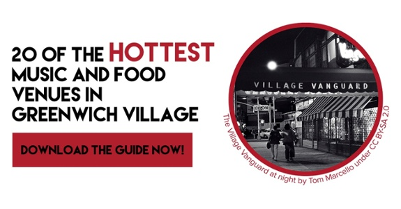 20 of the HOTTEST Music and Food Venues in Greenwich Village -- download the free ebook now!