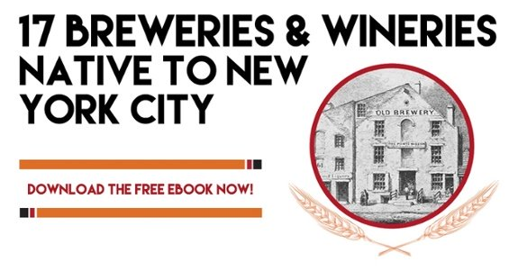 17 Breweries & Wineries Native to New York City -- Download the free ebook now!
