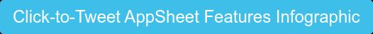 Click-to-TweetAppSheet Features Infographic