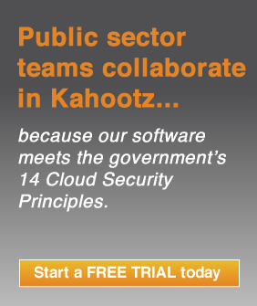 Public sector teams collaborate in Kahootz because our software meets the government's 14 Cloud Security Principles