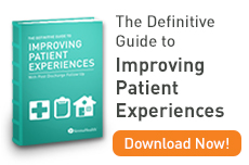 Definitive Guide to Improving Patient Experiences: Download Now!