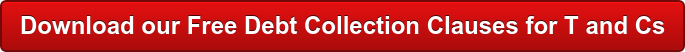 Download our Free Debt Collection Clauses for T and Cs