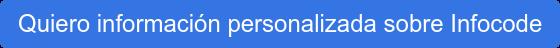 Quiero información personalizada sobre Infocode