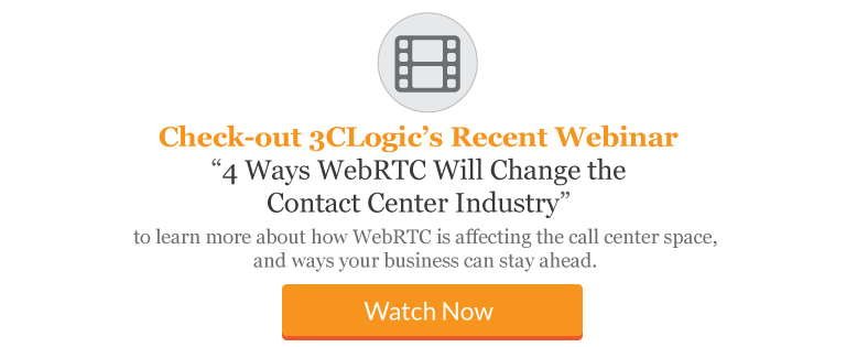 4 Ways WebRTC will change the Contact Center Industry