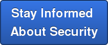 Stay Informed  About Security
