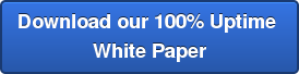 Download our 100% Uptime  White Paper