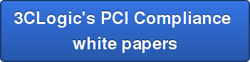 3CLogic's PCI Compliance  white papers