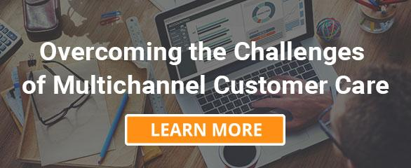 Overcoming the Challenges of Multichannel Customer Care