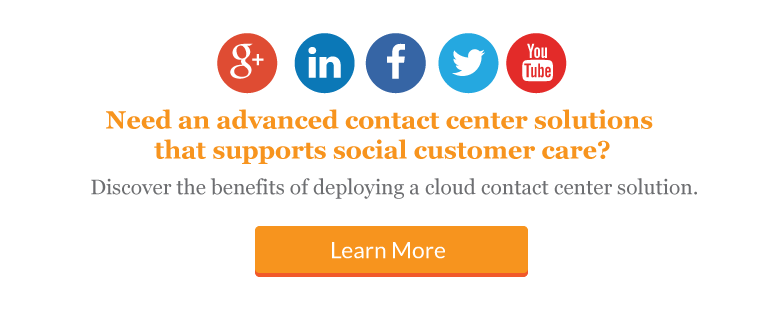 Need an advanced contact center solutions that supports social customer care