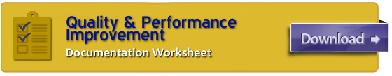 Download the Quality & Performance Improvement Documentation Worksheet