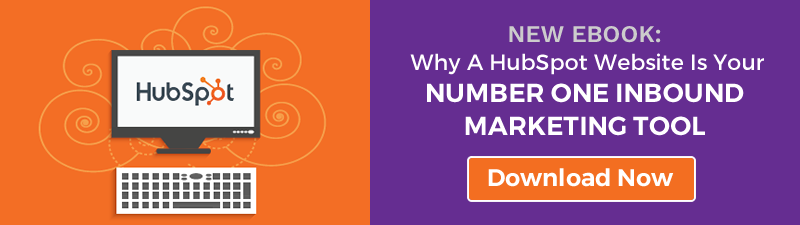 Free ebook: Why A HubSpot Website is Your Number One Inbound Marketing Tool