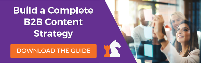 Build a Complete B2B Content Strategy - Download the Guide
