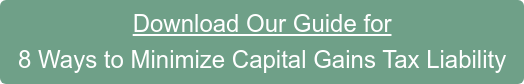 Learn More About 8 Ways to Minimize Capital Gains Tax Liability