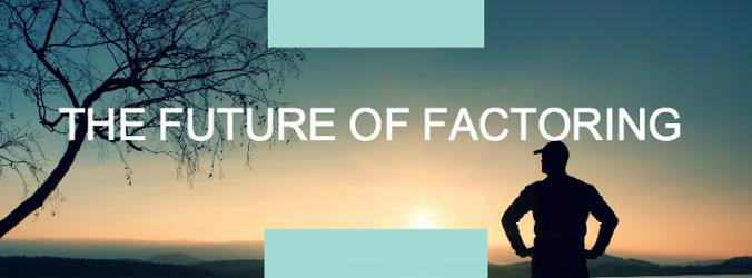 The Future of Factoring