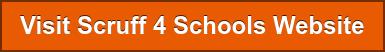 Visit Scruff 4 Schools Website