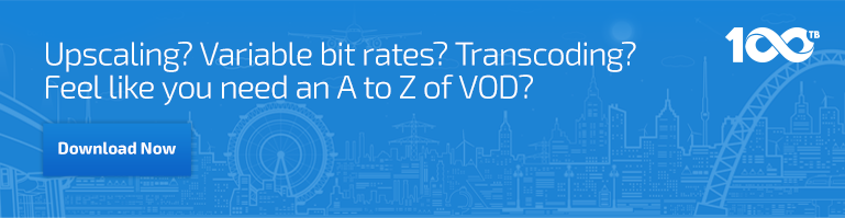 Upscaling? Variable bit rates? Transcoding? Feel like you need an A to Z of VOD?