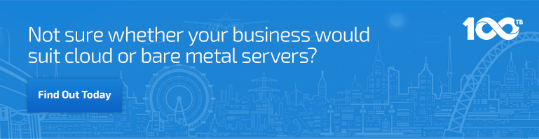 Not sure whether your business would suit cloud or bare metal servers?