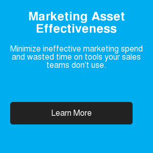 Marketing Asset Effectiveness  Minimize ineffective marketing spend and wasted time on tools your sales teams  don't use. Learn More