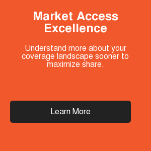 Market Access Excellence  Understand more about your coverage landscape sooner to maximize share. Learn More