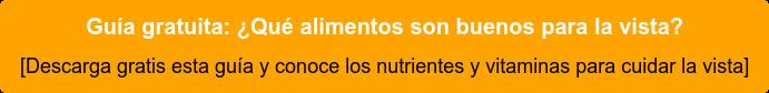 Guía gratuita: ¿Qué alimentos son buenos para la vista? [Descarga gratis esta guía y conoce los nutrientes y vitaminas para cuidar la vista]