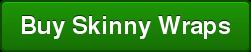 Buy Skinny Wraps