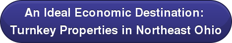 An Ideal Economic Destination:  Turnkey Properties in Northeast Ohio