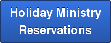 Holiday Ministry  Reservations