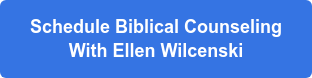 Schedule Biblical Counseling With Ellen Wilcenski