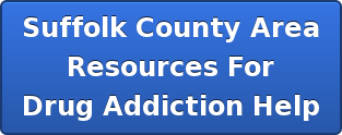 Suffolk County Area Resources For Drug Addiction Help