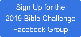 Sign Up for the  2019 Bible Challenge  Facebook Group