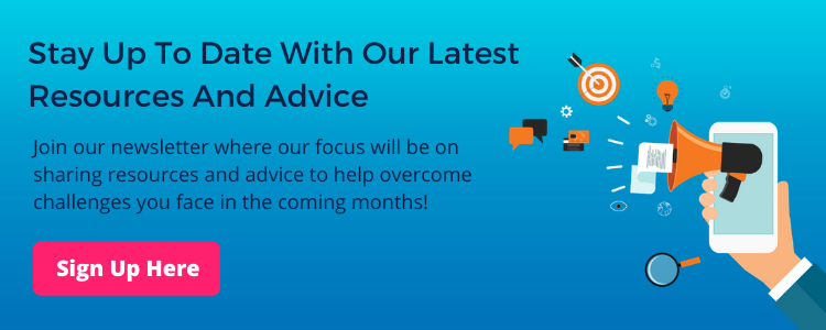 Stay up to date with resources and advice by signing up to our Newsletter!