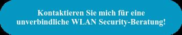 Kontaktieren Sie mich für eine unverbindliche WLAN Security-Beratung!