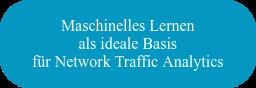 Maschinelles Lernen als ideale Basis für Network Traffic Analytics